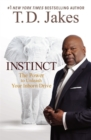 Image for Instinct  : the power to unleash your inborn drive
