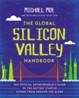 Image for The global Silicon Valley handbook  : the official entrepreneur's guide to the hottest startup scenes from around the globe