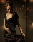 Image for My Dark Lady: Shakespeare's Lost Play