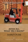 Image for I'M Just a Fork-Lift Operator. After All, What Do I Know ?