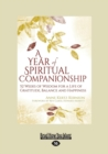 Image for A year of spiritual companionship  : 52 weeks of wisdom for a life of gratitude, balance, and happiness