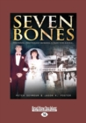 Image for Seven Bones : two wives, two violent murders, a fight for justice