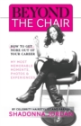 Image for Beyond the Chair : How to Get the Most Out of Your Career My Most Memorable Moments and Experiences