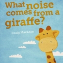 Image for What Noise Comes From a Giraffe?