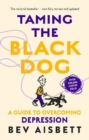 Image for Taming The Black Dog Revised Edition