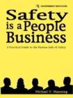 Image for Safety is a people business: a practical guide to the human side of safety