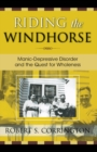Image for Riding the windhorse: manic-depressive disorder and the quest for wholeness