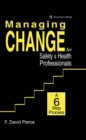 Image for Managing change for safety & health professionals: a 6 step process