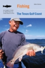Image for Fishing the Texas gulf coast: an angler's guide to more than 100 great places to fish