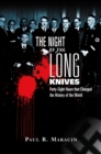 Image for The Night of the Long Knives: 48 hours that changed the history of the world