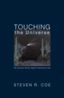 Image for Touching the Universe: My Favorite Twenty Nights Viewing the Sky