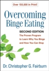Image for Overcoming binge eating: the proven program to learn why you binge and how you can stop