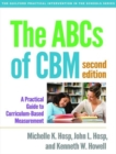 Image for The ABCs of CBM  : a practical guide to curriculum-based measurement