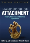 Image for Handbook of attachment  : theory, research, and clinical applications