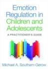 Image for Emotion regulation in children and adolescents  : a practitioner's guide