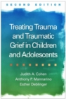 Image for Treating trauma and traumatic grief in children and adolescents