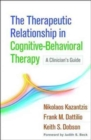 Image for The therapeutic relationship in cognitive-behavioral therapy  : a clinician's guide