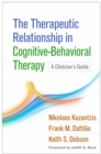 Image for The therapeutic relationship in cognitive-behavioral therapy: a clinician's guide
