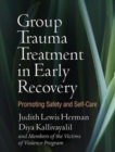 Image for Group Trauma Treatment in Early Recovery : Promoting Safety and Self-Care