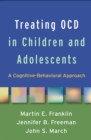 Image for Treating OCD in children and adolescents: a cognitive-behavioral approach