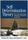 Image for Self-Determination Theory : Basic Psychological Needs in Motivation, Development, and Wellness