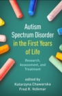 Image for Autism spectrum disorder in the first years of life  : research, assessment, and treatment