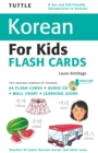 Image for Tuttle Korean for Kids Flash Cards Kit: (Includes 64 Flash Cards, Downloadable Audio, Wall Chart & Learning Guide)