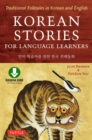 Image for Korean Stories For Language Learners: Traditional Folktales in Korean and English (MP3 Downloadable Audio Included)