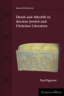Image for Death and Afterlife in Ancient Jewish and Christian Literature