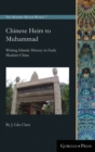 Image for Chinese heirs to Muhammad  : writing Islamic history in early modern China