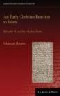 Image for An Early Christian Reaction to Islam : Isu'yahb III and the Muslim Arabs