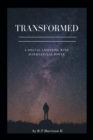 Image for Transformed: A Special Anointing  With Supernatural Power