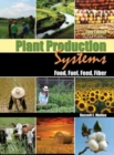 Image for Plant Production Systems: Food, Fuel, Feed, Fiber