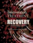 Image for Intervention, Treatment, and Recovery: A Practical Guide to the TAP 21 Addiction Counseling Competencies