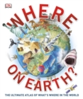 Image for Where on Earth? : The Ultimate Atlas of What's Where in the World