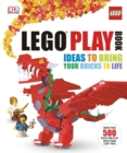 Image for LEGO Play Book : Ideas to Bring Your Bricks to Life