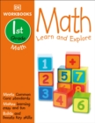 Image for DK Workbooks: Math, First Grade : Learn and Explore