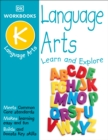 Image for DK Workbooks: Language Arts, Kindergarten : Learn and Explore