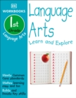 Image for DK Workbooks: Language Arts, First Grade : Learn and Explore