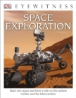 Image for DK Eyewitness Books: Space Exploration : Blast into Space and Hitch a Ride on the Earliest Rockets and the Latest Probes