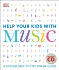 Image for Help Your Kids with Music : A Unique Step-by-Step Visual Guide