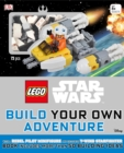 Image for LEGO Star Wars: Build Your Own Adventure : With a Rebel Pilot Minifigure and Exclusive Y-Wing Starfighter
