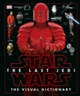 Image for Star Wars The Last Jedi  The Visual Dictionary