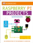 Image for DK Workbooks: Raspberry Pi Projects : An Introduction to the Raspberry Pi Computer