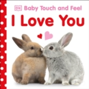 Image for Baby Touch and Feel I Love You