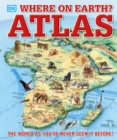 Image for Where on Earth? Atlas : The World As You've Never Seen It Before