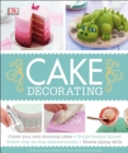 Image for Cake Decorating : Create Your Own Stunning Cakes, Sculpt Fondant Figures, Follow Step-by-Step Demo