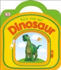 Image for Pick Me Up! Dinosaur