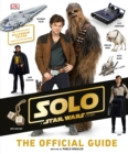 Image for Solo: A Star Wars Story The Official Guide