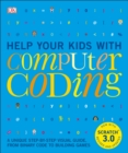 Image for Help Your Kids with Computer Coding : A Unique Step-by-Step Visual Guide, from Binary Code to Building Games